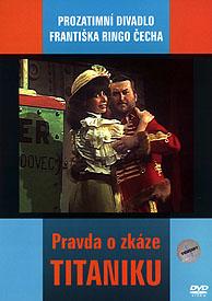 Prozatimní divadlo Františka Ringo Čecha: Pravda o zkáze Titaniku